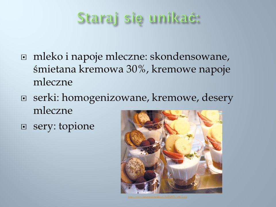 mleko i napoje mleczne: skondensowane, śmietana kremowa 30%, kremowe napoje mleczne serki: homogenizowane, kremowe, desery mleczne sery: topione http: