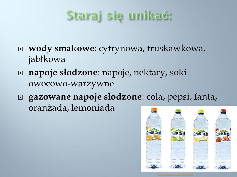 wody smakowe : cytrynowa, truskawkowa, jabłkowa napoje słodzone : napoje, nektary, soki owocowo-warzywne gazowane napoje słodzone : cola, pepsi, fanta