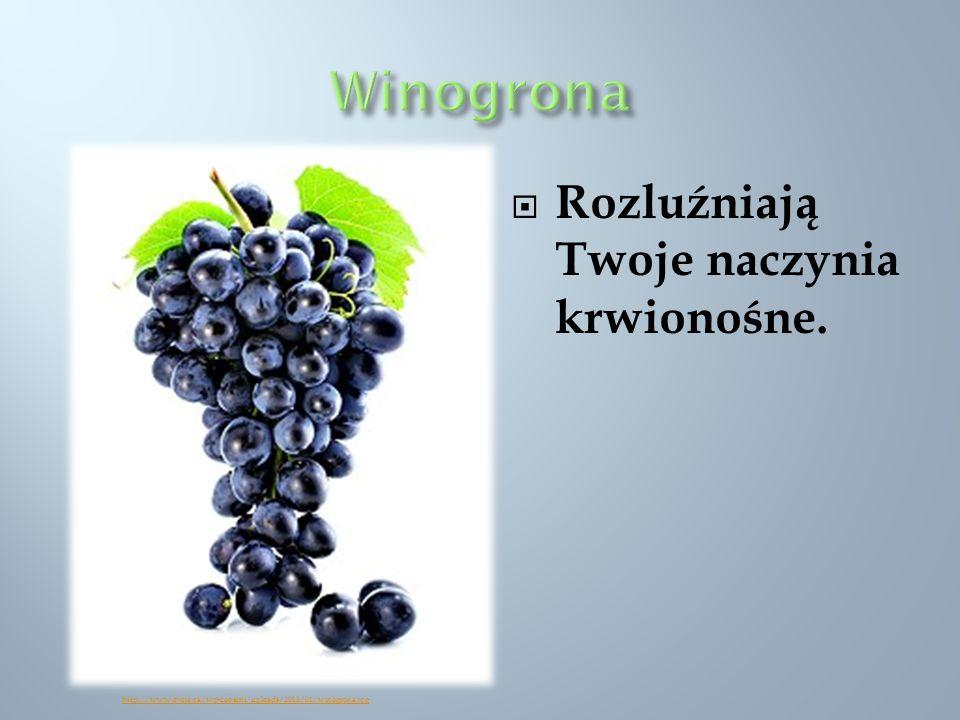 Rozluźniają Twoje naczynia krwionośne. http://www.zycie.ca/wp-content/uploads/2013/01/winogrona.jpg