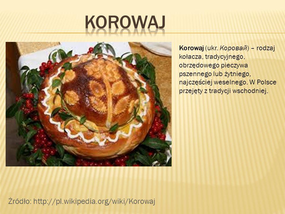 Korowaj (ukr. Коровай) – rodzaj kołacza, tradycyjnego, obrzędowego pieczywa pszennego lub żytniego, najczęściej weselnego. W Polsce przejęty z tradycj