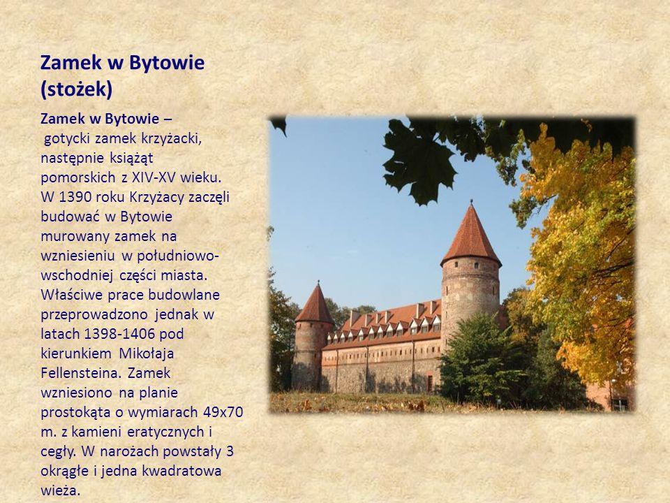 Zamek w Bytowie (stożek) Zamek w Bytowie – gotycki zamek krzyżacki, następnie książąt pomorskich z XIV-XV wieku. W 1390 roku Krzyżacy zaczęli budować