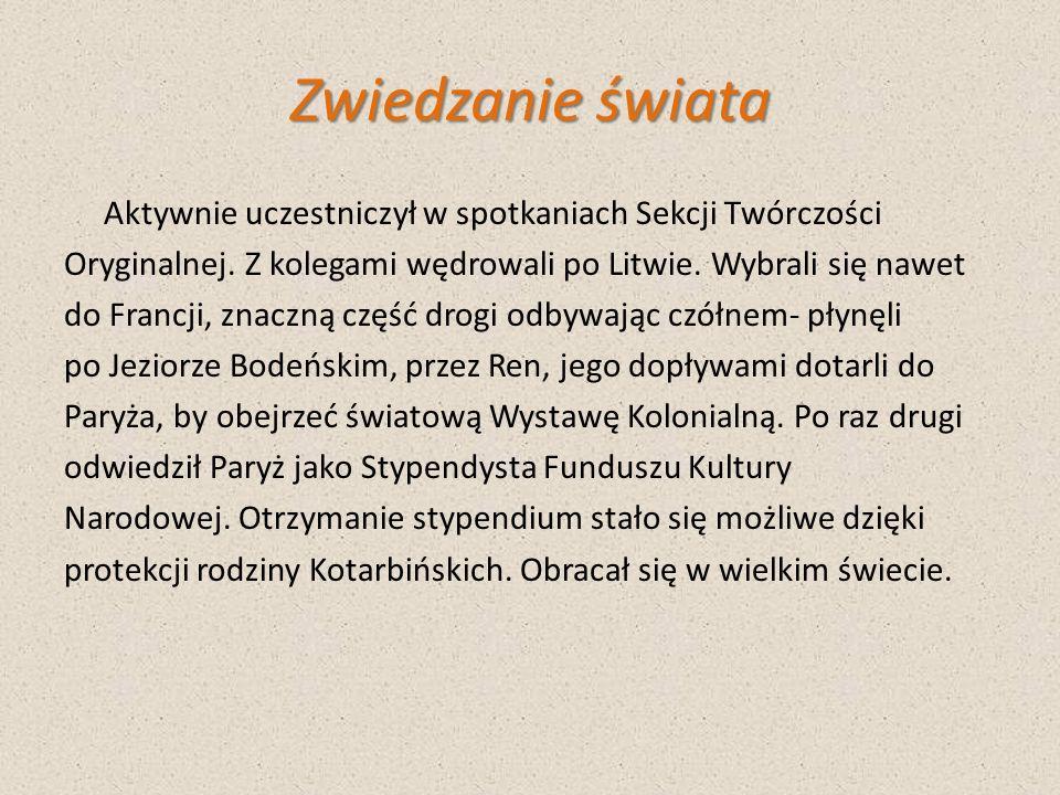 Zwiedzanie świata Aktywnie uczestniczył w spotkaniach Sekcji Twórczości Oryginalnej. Z kolegami wędrowali po Litwie. Wybrali się nawet do Francji, zna