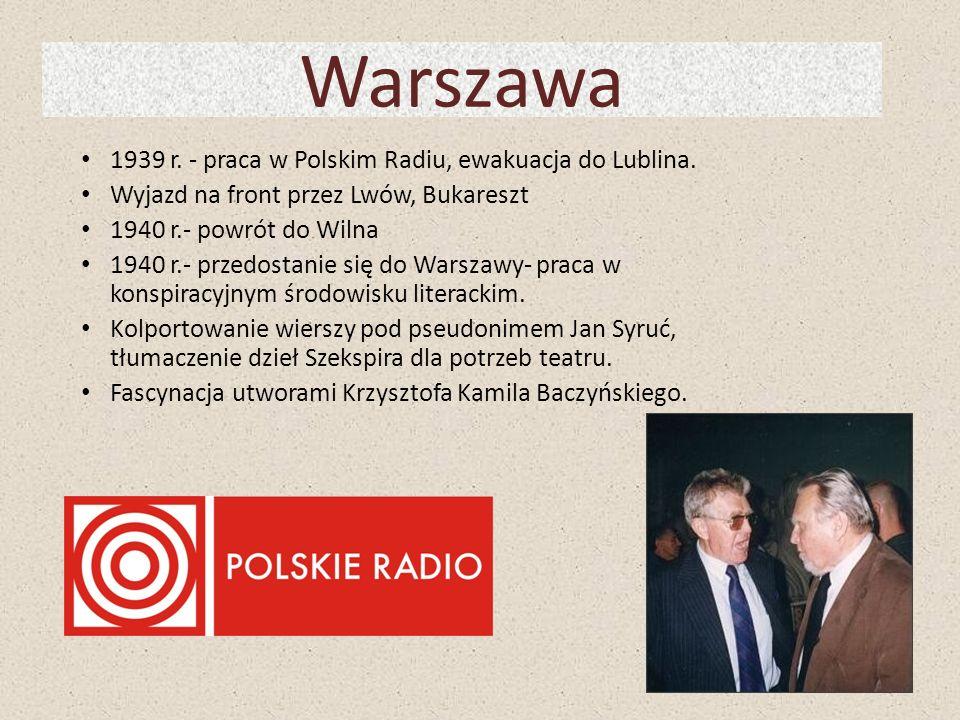 Warszawa 1939 r. - praca w Polskim Radiu, ewakuacja do Lublina. Wyjazd na front przez Lwów, Bukareszt 1940 r.- powrót do Wilna 1940 r.- przedostanie s