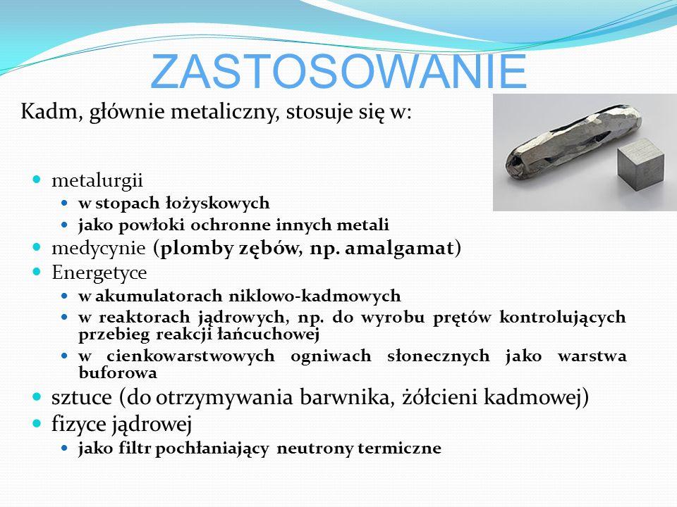 ZASTOSOWANIE metalurgii w stopach łożyskowych jako powłoki ochronne innych metali medycynie (plomby zębów, np.