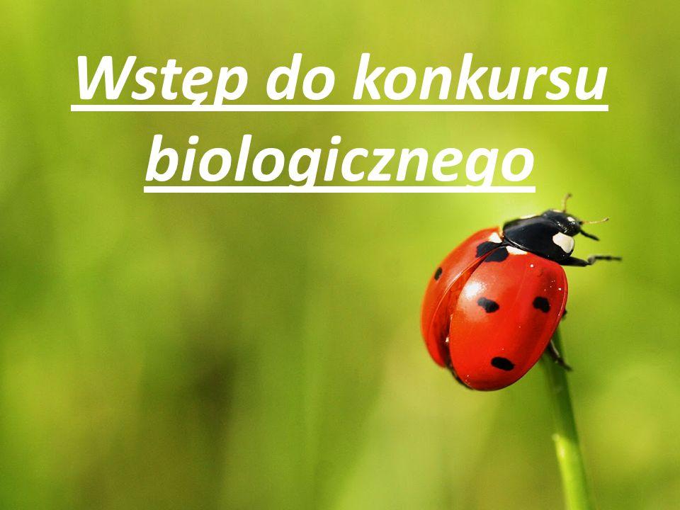 Wstęp do konkursu biologicznego