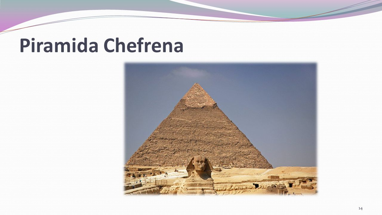 Piramida Chefrena Ukończenie piramidy datuje się na ok.