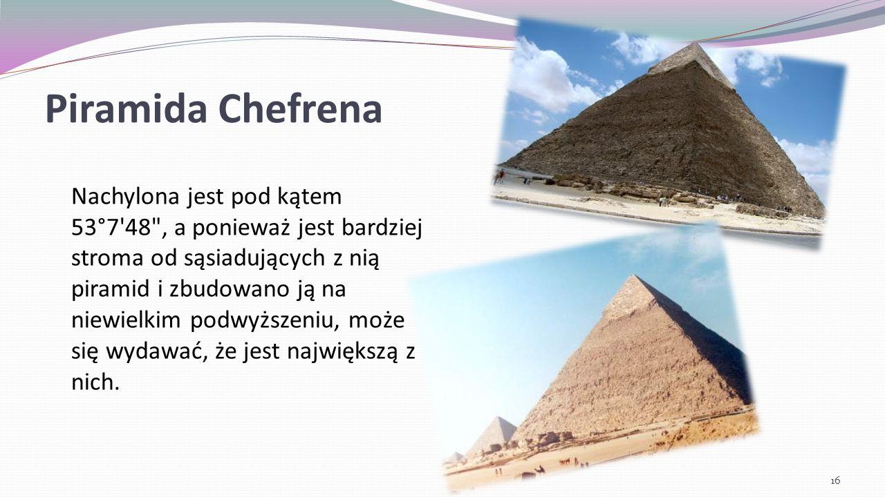 Piramida Chefrena Nachylona jest pod kątem 53°7'48
