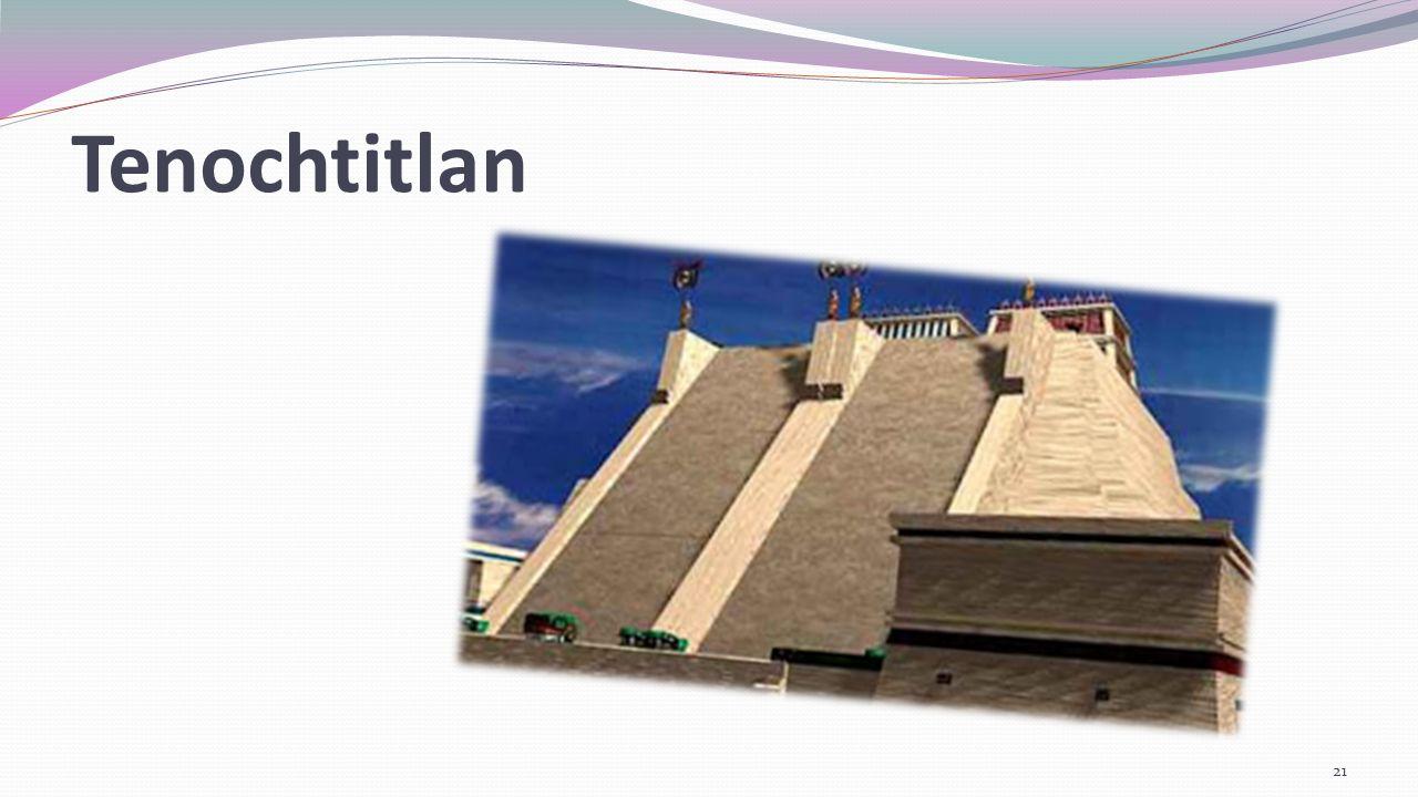 Tenochtitlan Schodkowa piramida o wysokości 30m, na szczycie której zbudowana była świątynia, poświęcona Tlalocowi (bogowi deszczu i upraw) i Huizilopochtli (bogowi wojny).