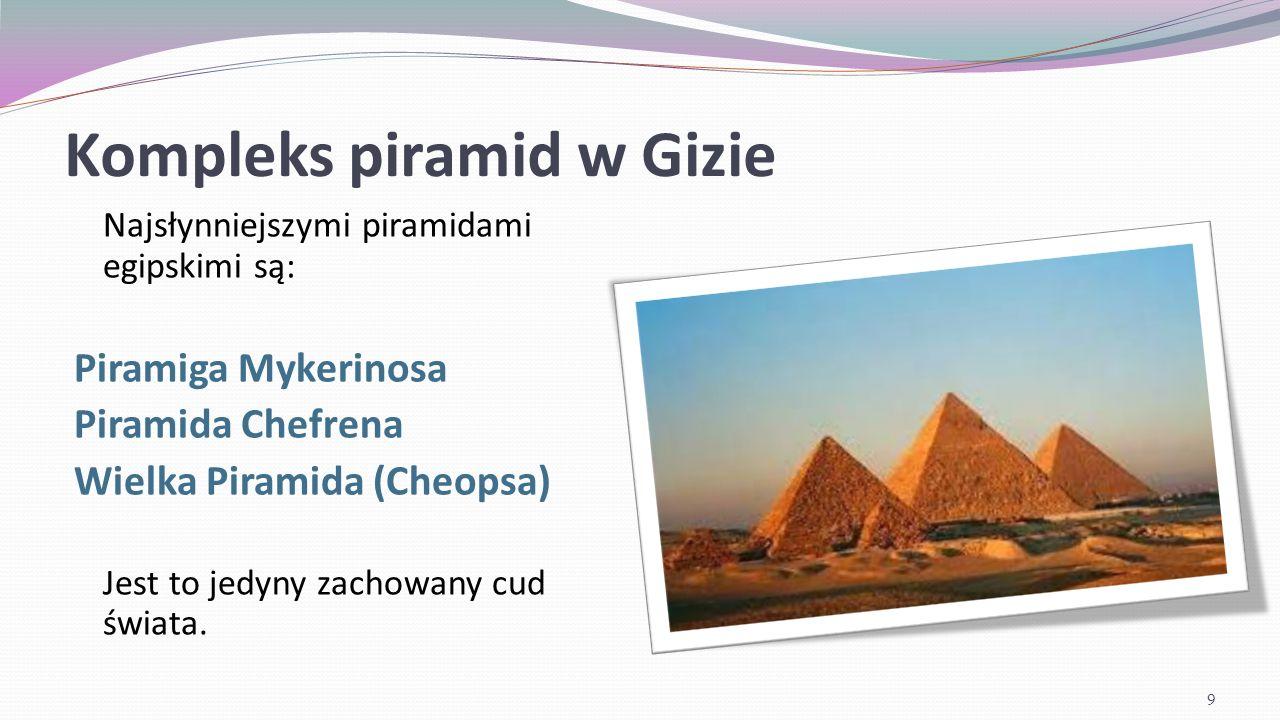 Piramida Cheopsa Największa z piramid egipskich o wysokość ok.