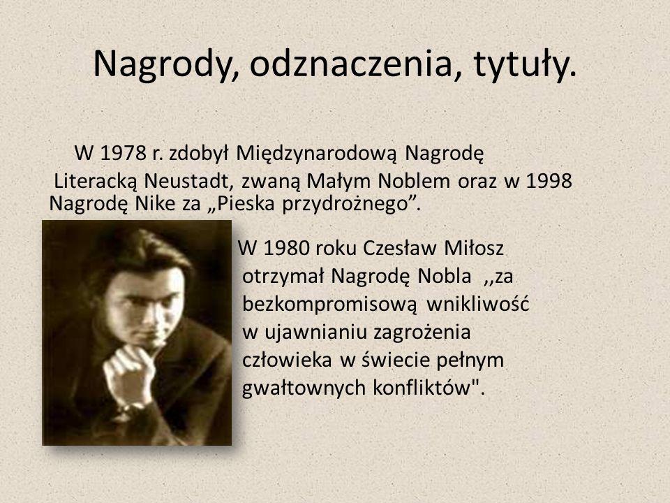 Czesław Miłosz zdobył światowy rozgłos.