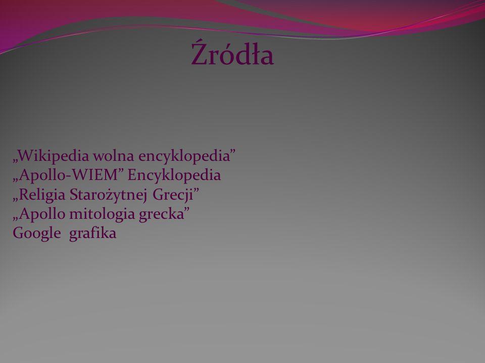 Wikipedia wolna encyklopedia Apollo-WIEM Encyklopedia Religia Starożytnej Grecji Apollo mitologia grecka Google grafika Źródła