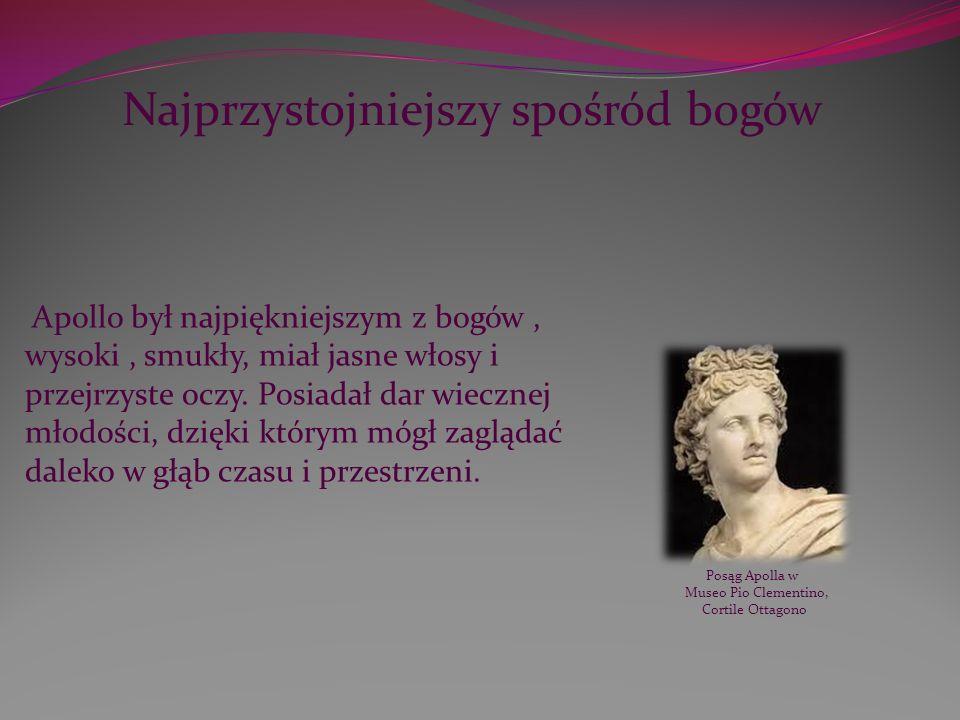 Najprzystojniejszy spośród bogów Apollo był najpiękniejszym z bogów, wysoki, smukły, miał jasne włosy i przejrzyste oczy. Posiadał dar wiecznej młodoś