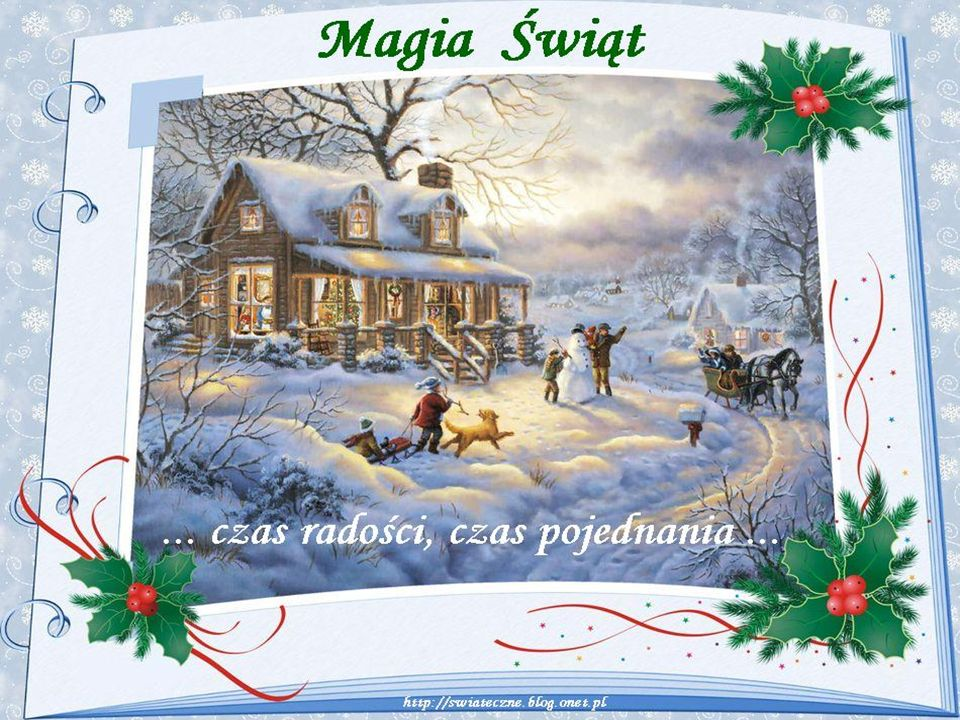 ŹRÓDŁA: http://swiateczne.blog.onet.pl/ http://www.ściąga.pl/