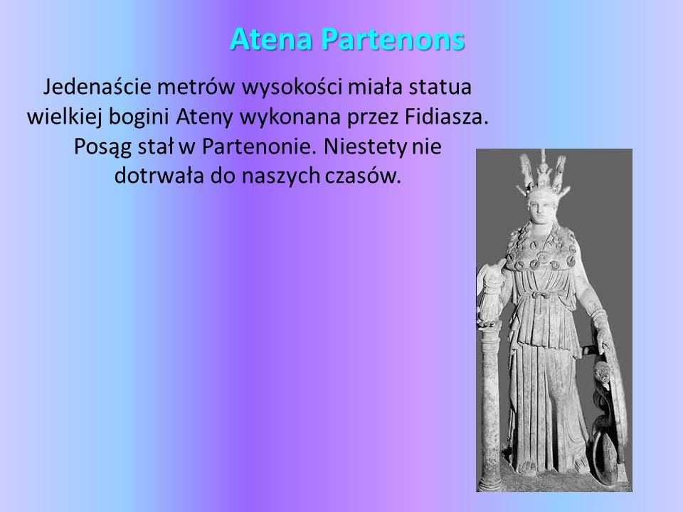 Atena Partenons Jedenaście metrów wysokości miała statua wielkiej bogini Ateny wykonana przez Fidiasza.
