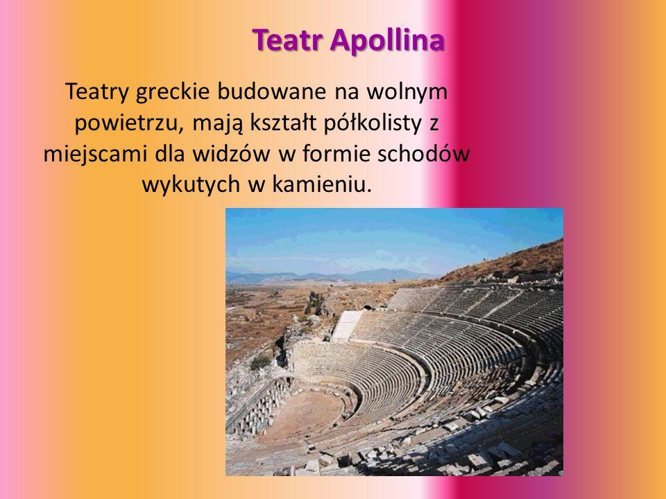 Teatr Apollina Teatry greckie budowane na wolnym powietrzu, mają kształt półkolisty z miejscami dla widzów w formie schodów wykutych w kamieniu.