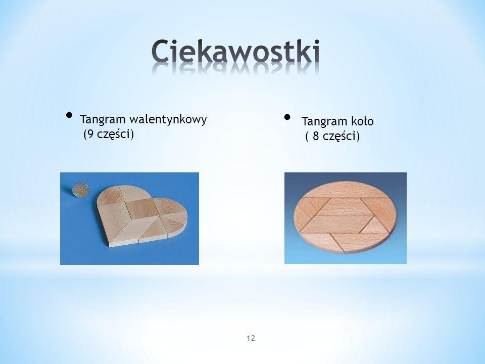 12 Tangram walentynkowy (9 części) Tangram koło ( 8 części)