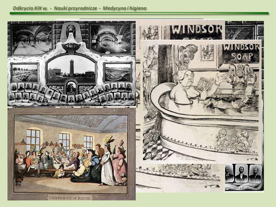 Odkrycia XIX w. - Nauki przyrodnicze - Medycyna i higiena