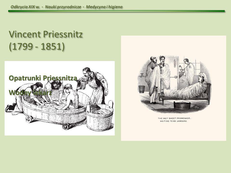Vincent Priessnitz (1799 - 1851) Vincent Priessnitz (1799 - 1851) Opatrunki Priessnitza Wodny lekarz
