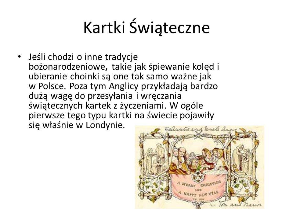Kartki Świąteczne Jeśli chodzi o inne tradycje bożonarodzeniowe, takie jak śpiewanie kolęd i ubieranie choinki są one tak samo ważne jak w Polsce. Poz