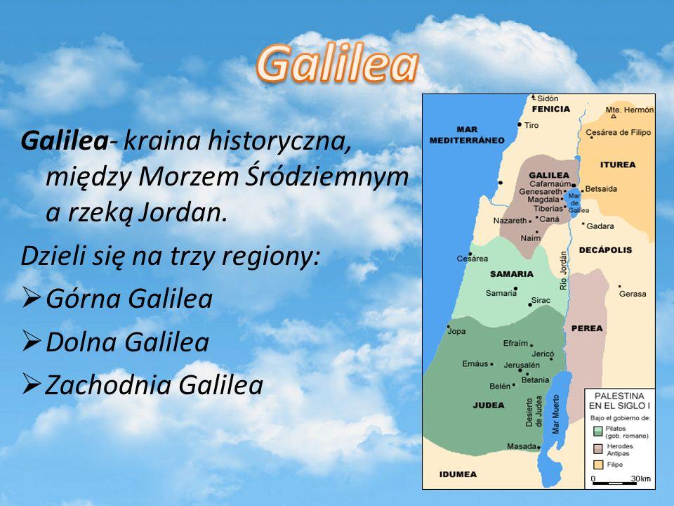 Galilea- kraina historyczna, między Morzem Śródziemnym a rzeką Jordan. Dzieli się na trzy regiony: Górna Galilea Dolna Galilea Zachodnia Galilea