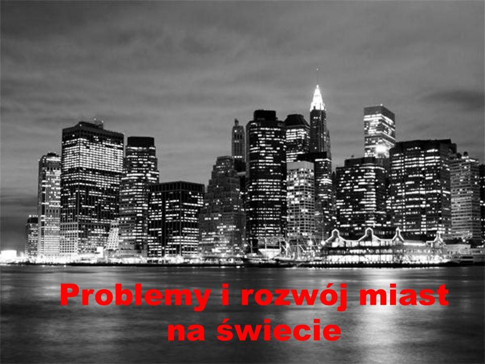 Problemy i rozwój miast na świecie