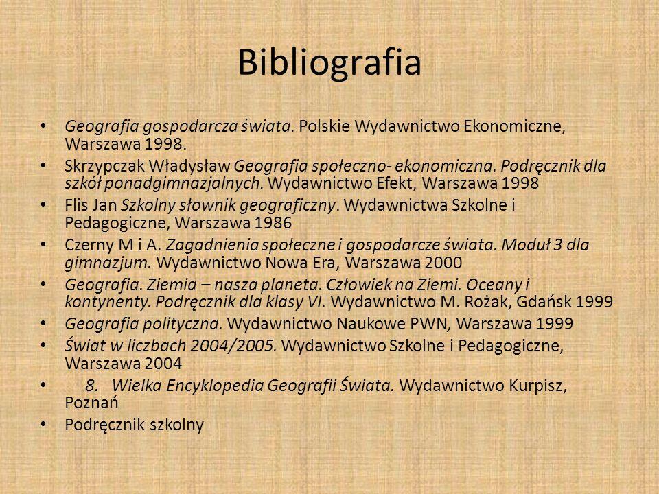 Bibliografia Geografia gospodarcza świata. Polskie Wydawnictwo Ekonomiczne, Warszawa 1998. Skrzypczak Władysław Geografia społeczno- ekonomiczna. Podr