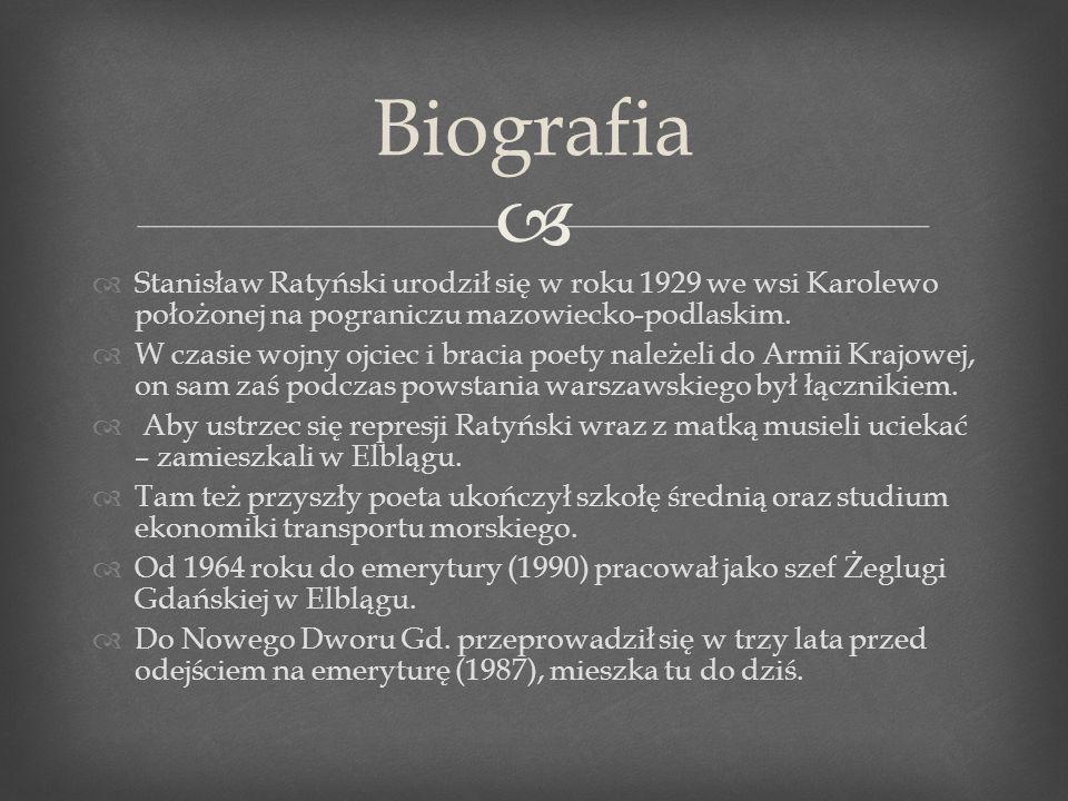 Stanisław Ratyński urodził się w roku 1929 we wsi Karolewo położonej na pograniczu mazowiecko-podlaskim. W czasie wojny ojciec i bracia poety należeli