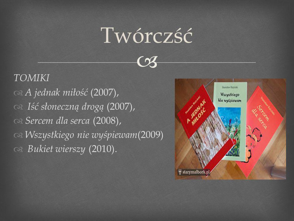 TOMIKI A jednak miłość (2007), Iść słoneczną drogą (2007), Sercem dla serca (2008), Wszystkiego nie wyśpiewam (2009) Bukiet wierszy (2010). Twórczść