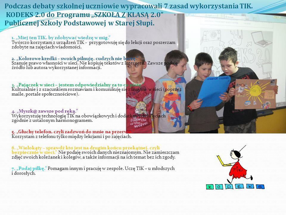 Podczas debaty szkolnej uczniowie wypracowali 7 zasad wykorzystania TIK. KODEKS 2.0 do Programu SZKOŁA Z KLASĄ 2.0 Publicznej Szkoły Podstawowej w Sta