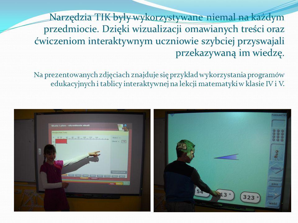 Narzędzia TIK były wykorzystywane niemal na każdym przedmiocie. Dzięki wizualizacji omawianych treści oraz ćwiczeniom interaktywnym uczniowie szybciej