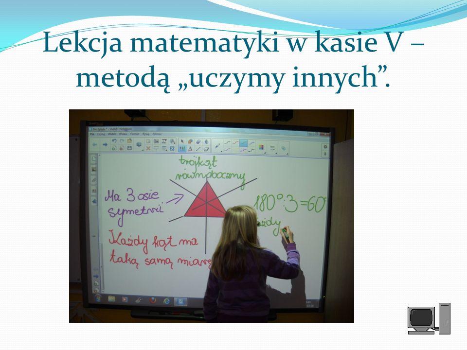 Lekcja matematyki w kasie V – metodą uczymy innych.