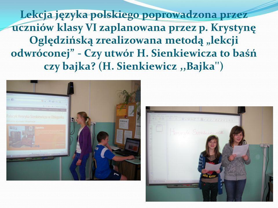 Lekcja języka polskiego poprowadzona przez uczniów klasy VI zaplanowana przez p. Krystynę Oględzińską zrealizowana metodą lekcji odwróconej - Czy utwó