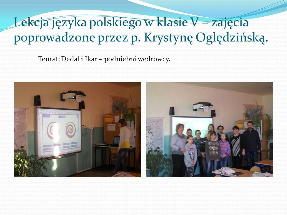Lekcja języka polskiego w klasie V – zajęcia poprowadzone przez p. Krystynę Oględzińską. Temat: Dedal i Ikar – podniebni wędrowcy.