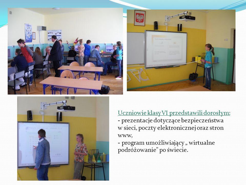 Uczniowie klasy VI przedstawili dorosłym: - prezentacje dotyczące bezpieczeństwa w sieci, poczty elektronicznej oraz stron www, - program umożliwiając