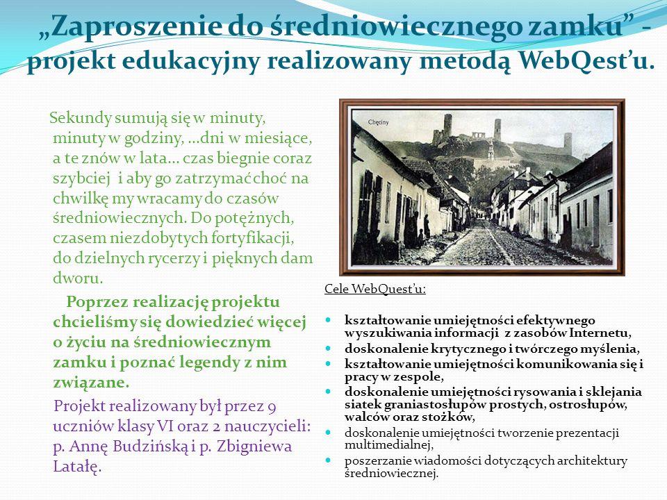 Zaproszenie do średniowiecznego zamku - projekt edukacyjny realizowany metodą WebQestu. Sekundy sumują się w minuty, minuty w godziny,...dni w miesiąc