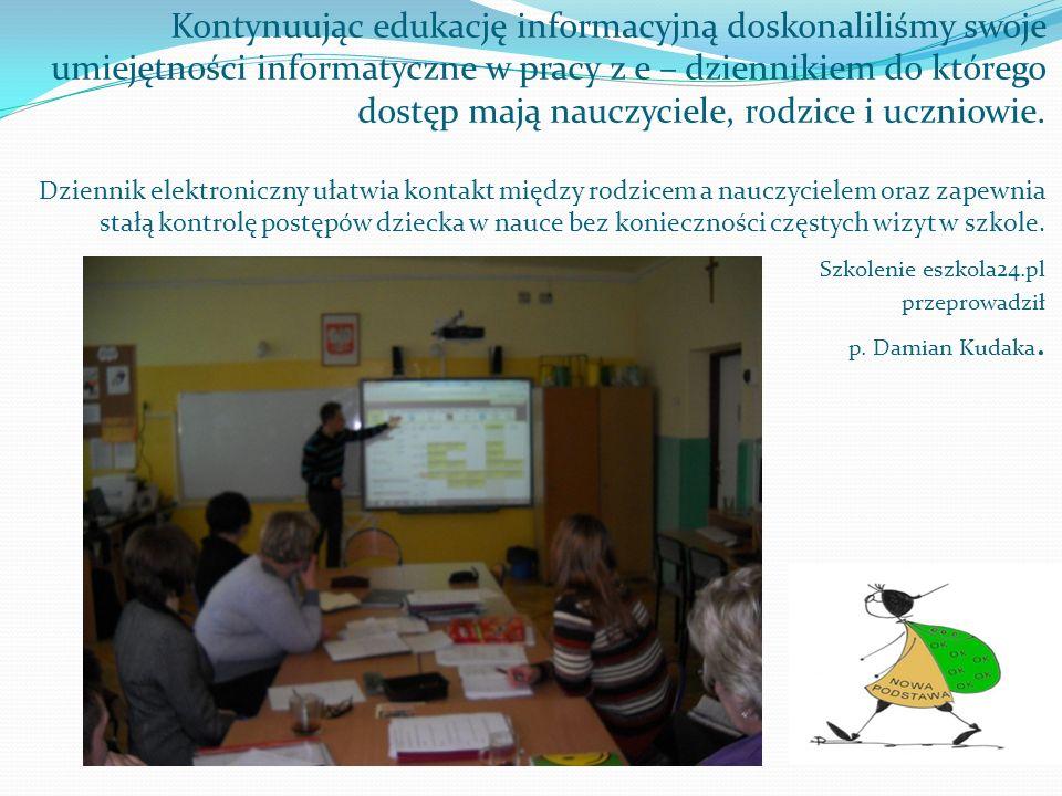 Kontynuując edukację informacyjną doskonaliliśmy swoje umiejętności informatyczne w pracy z e – dziennikiem do którego dostęp mają nauczyciele, rodzic
