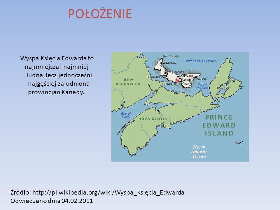 POŁOŻENIE Wyspa Księcia Edwarda to najmniejsza i najmniej ludna, lecz jednocześni najgęściej zaludniona prowincjan Kanady. Żródło: http://pl.wikipedia