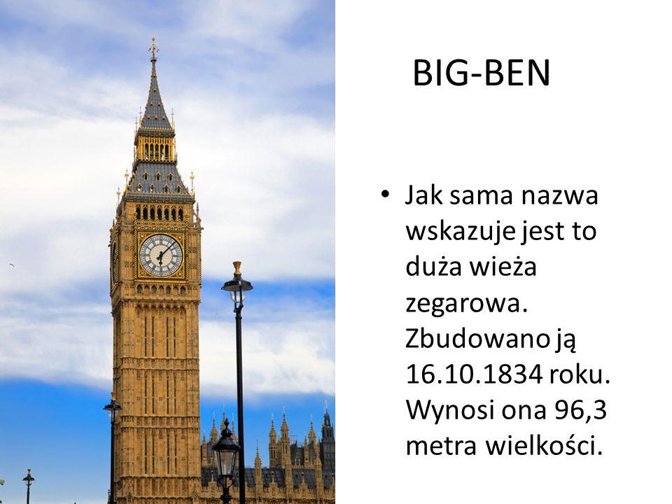 Jak sama nazwa wskazuje jest to duża wieża zegarowa. Zbudowano ją 16.10.1834 roku. Wynosi ona 96,3 metra wielkości. BIG-BEN