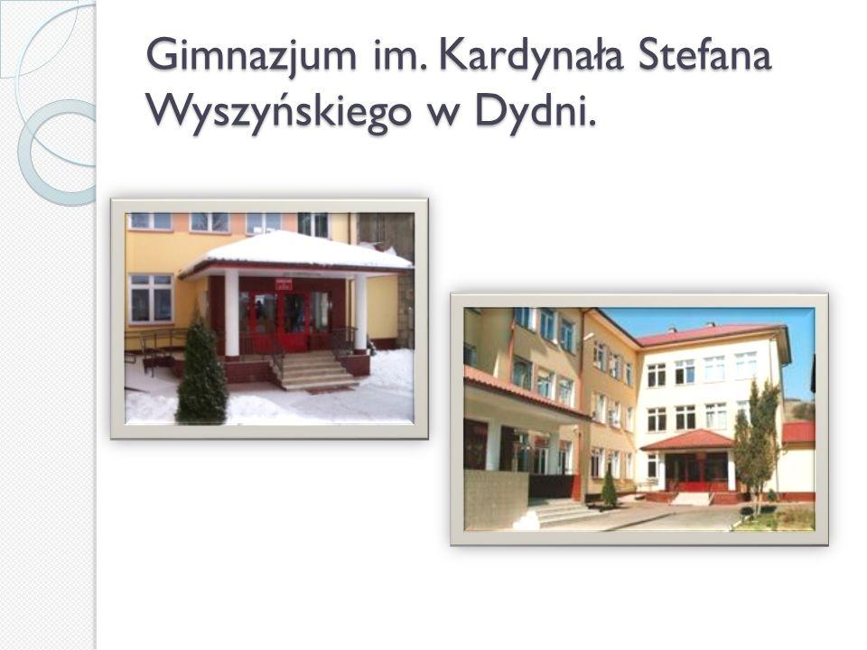 Gimnazjum im. Kardynała Stefana Wyszyńskiego w Dydni.