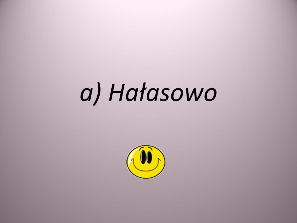 a) Hałasowo