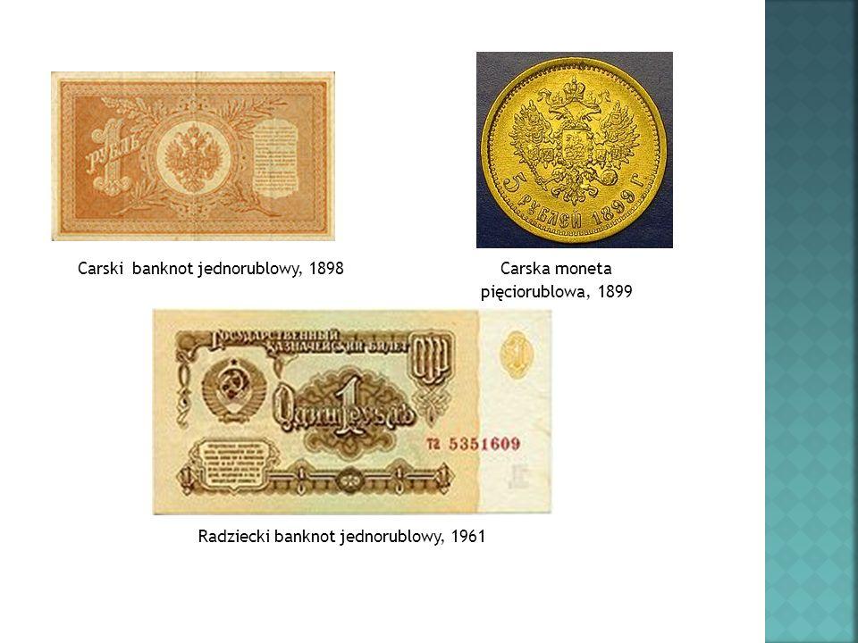Carski banknot jednorublowy, 1898 Carska moneta pięciorublowa, 1899 Radziecki banknot jednorublowy, 1961