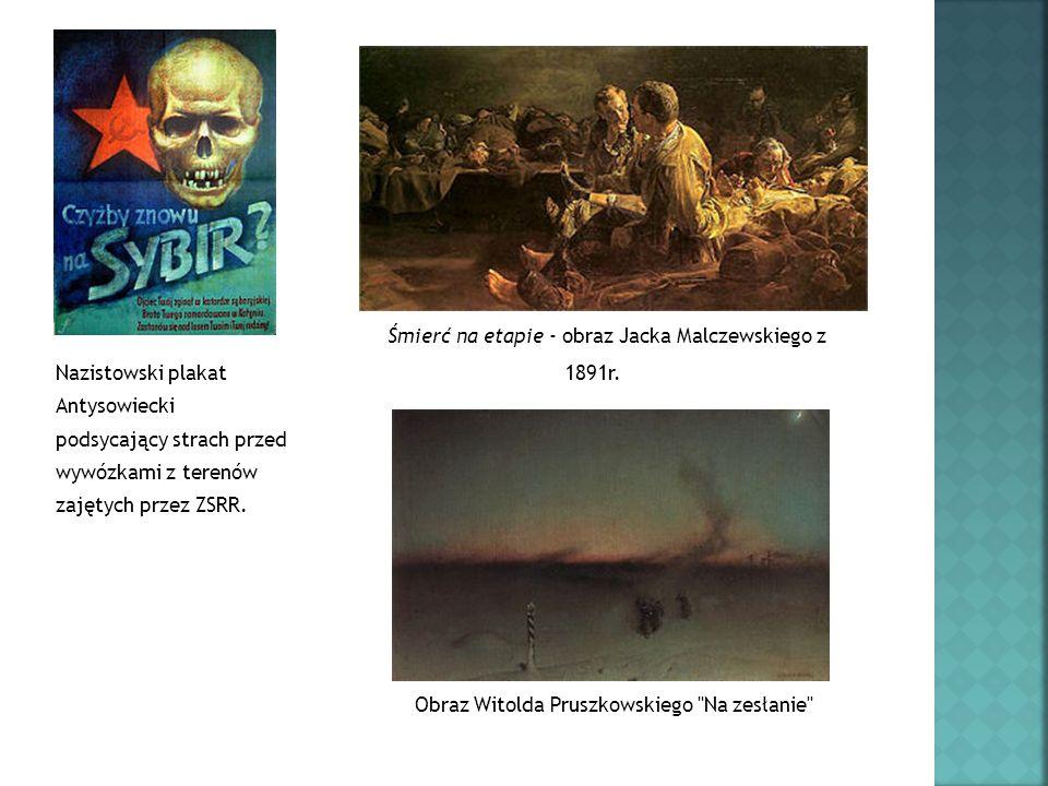 Śmierć na etapie - obraz Jacka Malczewskiego z Nazistowski plakat 1891r. Antysowiecki podsycający strach przed wywózkami z terenów zajętych przez ZSRR