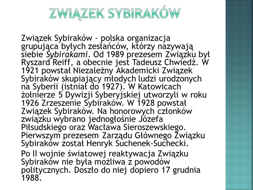 Związek Sybiraków - polska organizacja grupująca byłych zesłańców, którzy nazywają siebie Sybirakami. Od 1989 prezesem Związku był Ryszard Reiff, a ob