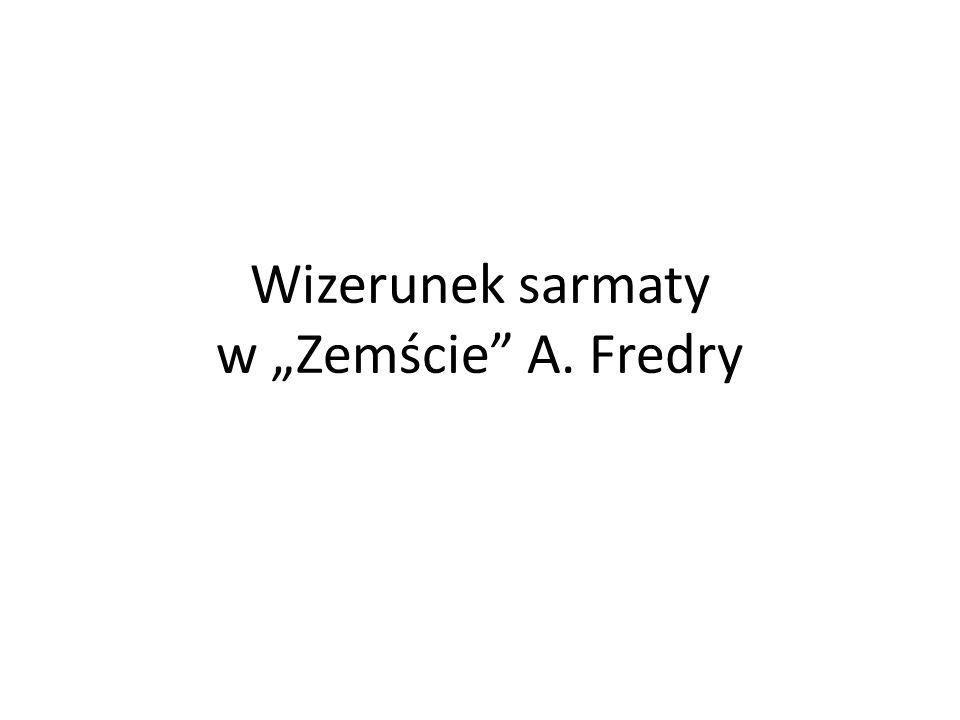 Wizerunek sarmaty w Zemście A. Fredry