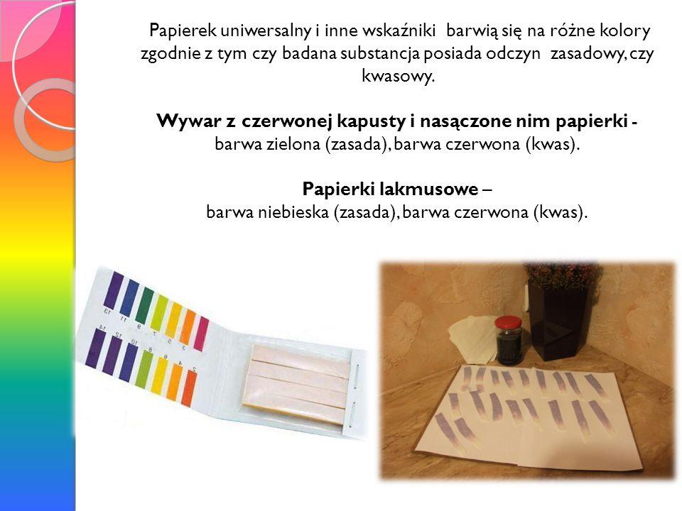 Papierek uniwersalny i inne wskaźniki barwią się na różne kolory zgodnie z tym czy badana substancja posiada odczyn zasadowy, czy kwasowy. Wywar z cze