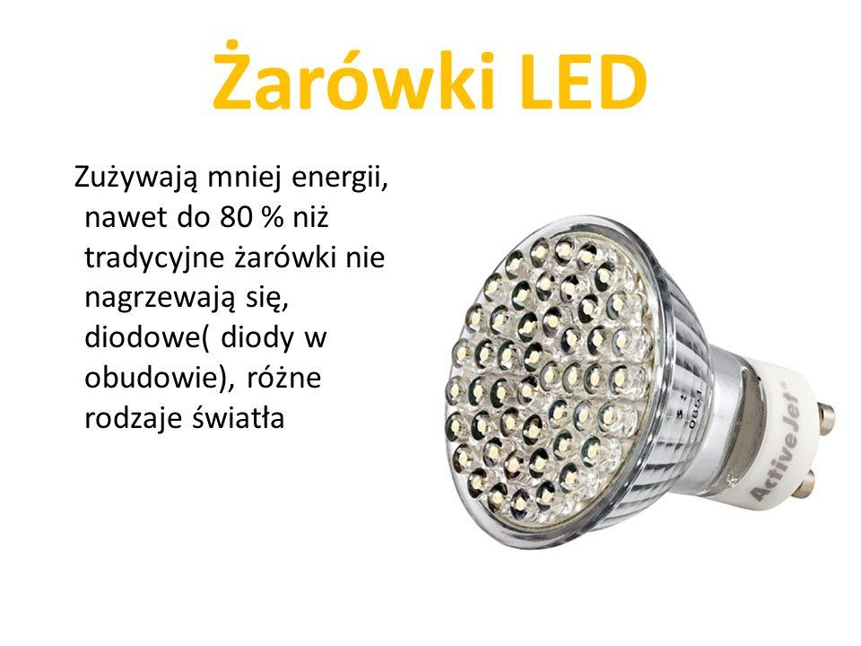 Żarówki LED Zużywają mniej energii, nawet do 80 % niż tradycyjne żarówki nie nagrzewają się, diodowe( diody w obudowie), różne rodzaje światła