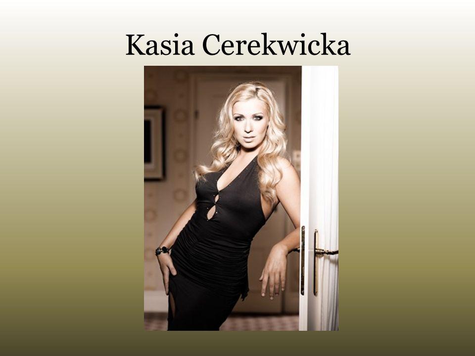 Kasia Cerekwicka – ( ur.