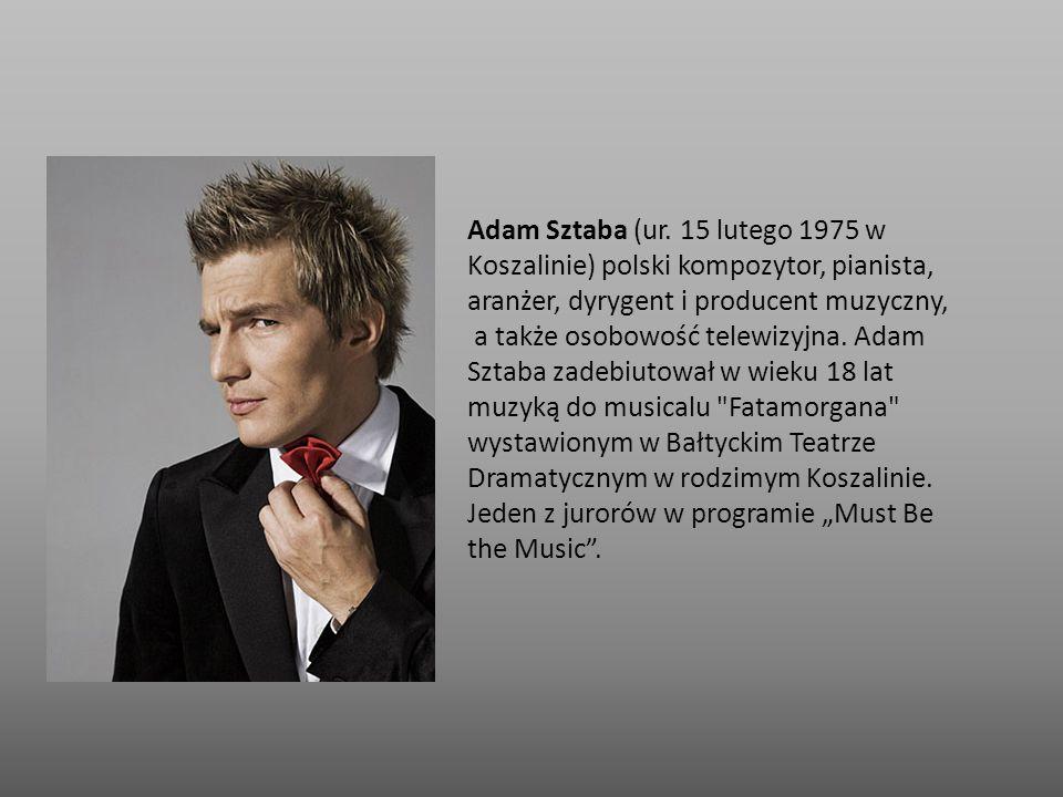 Adam Sztaba (ur. 15 lutego 1975 w Koszalinie) polski kompozytor, pianista, aranżer, dyrygent i producent muzyczny, a także osobowość telewizyjna. Adam