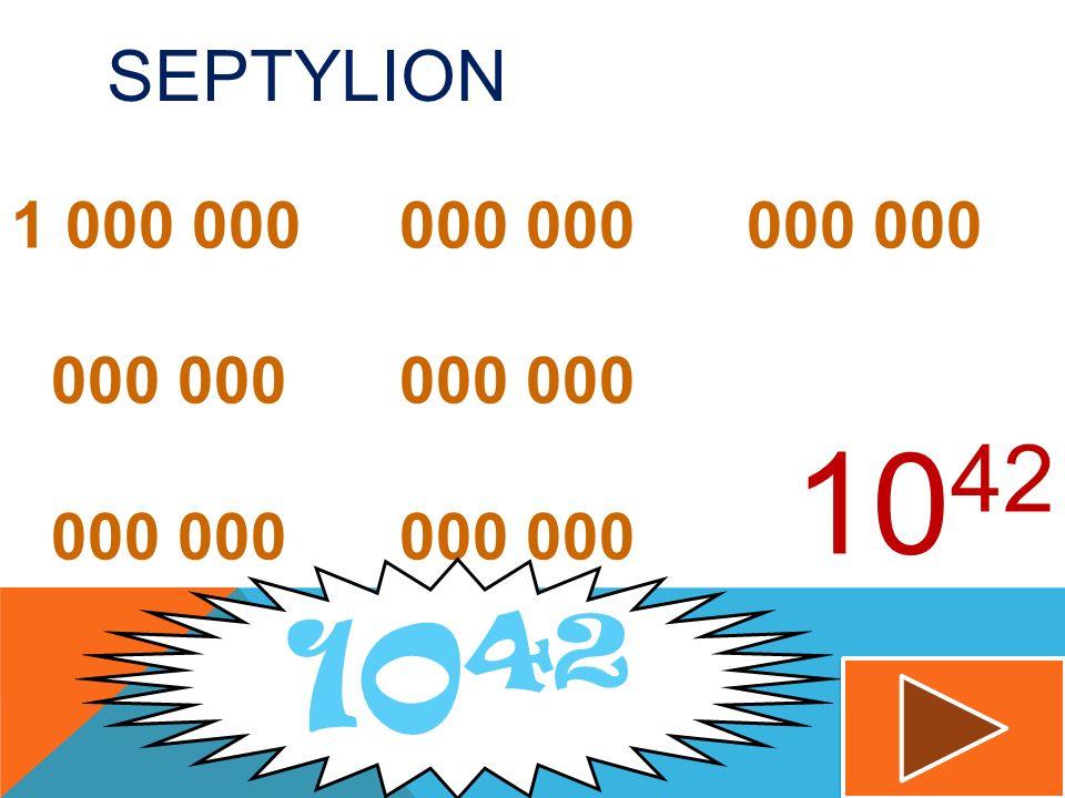 SEKSTYLION 1 000 000 000 000 000 000 000 000 000 000 000 000 10 36