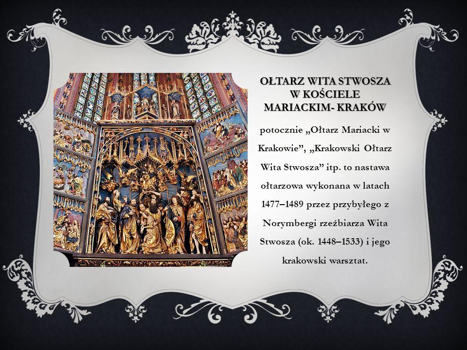 OŁTARZ WITA STWOSZA W KOŚCIELE MARIACKIM- KRAKÓW potocznie Ołtarz Mariacki w Krakowie, Krakowski Ołtarz Wita Stwosza itp.